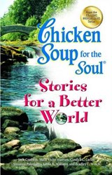 Chicken Soup for the Soul Stories for a Better World | Jack Canfield |
