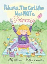 Petunia, the Girl Who Was Not a Princess | M R Nelson; Holly Liminton |