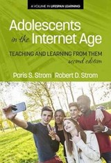 Adolescents in the Internet Age | Strom, Paris S. ; Strom, Robert D. |