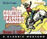 The Coming of Cassidy | Clarence E. Mulford |