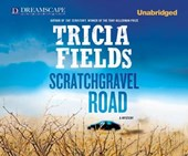 Scratchgravel Road | Tricia Fields |