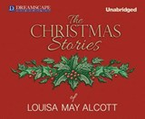 The Christmas Stories of Louisa May Alcott | Louisa May Alcott |