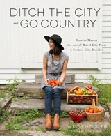 Ditch the City and Go Country | Alissa Hessler |