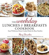 The Weekday Lunches & Breakfasts Cookbook | Mary Younkin |