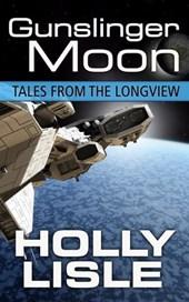 Gunslinger Moon (Tales from the Longview, #4)