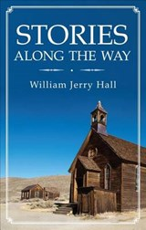 Stories Along the Way | William Jerry Hall |