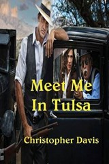 Meet Me in Tulsa | Christopher Davis |