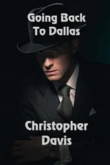 Going Back to Dallas | Christopher Davis |