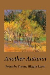 Another Autumn | Yvonne Higgins Leach |