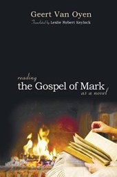 Reading the Gospel of Mark As a Novel