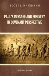 Paul's Message and Ministry in Covenant Perspective | Scott J. Hafemann |