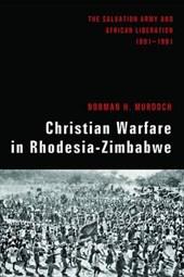 Christian Warfare in Rhodesia-Zimbabwe