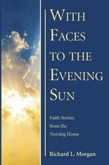 With Faces to the Evening Sun | Richard L. Morgan |