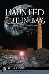 Haunted Put-in-Bay | William G. Krejci |