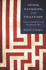 Spies, Patriots, and Traitors | Daigler, Kenneth, A. |