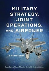 Military Strategy, Joint Operations, and Airpower