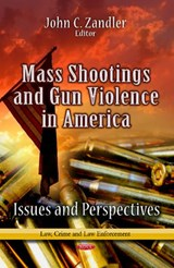 Mass Shootings and Gun Violence in America | John C. Zandler |