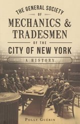 The General Society of Mechanics & Tradesmen of the City of New York | Polly Guerin |