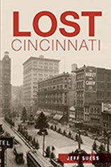 Lost Cincinnati | Jeff Suess |