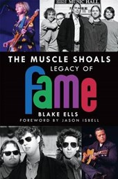 The Muscle Shoals Legacy of Fame | Blake Ells |
