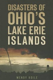 Disasters of Ohio S Lake Erie Islands