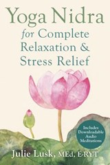 Yoga Nidra for Complete Relaxation & Stress Relief | Julie Lusk |