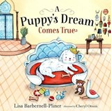 A Puppy's Dream Comes True | Lisa Barbernell-pliner |