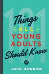 101 Things All Young Adults Should Know | John Hawkins |