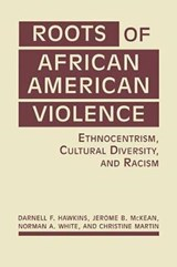 Roots of African American Violence | Darnell F. Hawkins |