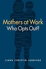Mothers at Work | Liana Christin Landivar |