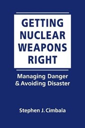 Getting Nuclear Weapons Right