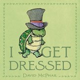 I Get Dressed | David McPhail |