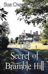 The Secret of Bramble Hill | Sue Owens Wright |