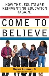 Come to Believe | Stephen N. Katsouros |