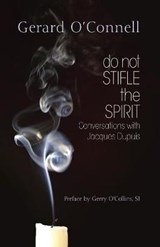 Do Not Stifle the Spirit | Gerard O. Connell |