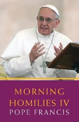 Morning Homilies IV | Pope Francis |