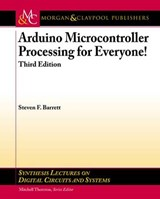 Arduino Microcontroller Processing for Everyone! Third Edition | Steven F. Barrett |