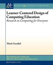 Learner-Centered Design of Computing Education