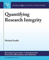 Quantifying Research Integrity | Michael Seadle |