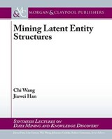 Mining Latent Entity Structures | Wang, Chi ; Han, Jiawei |