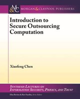Introduction to Secure Outsourcing Computation | Xiaofeng Chen |
