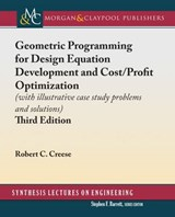 Geometric Programming for Design Equation Development and Cost / Profit Optimization | Robert C. Creese |