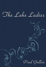 The Lake Ladies | Paul Gullen |