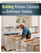 Building Kitchen Cabinets and Bathroom Vanities | Steve Cory |