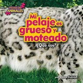 Mi pelaje es grueso y moteado / My Fur is Thick And Mottled