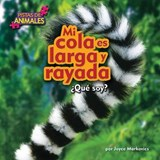 Mi cola es larga y rayada / My Tail is long and Striped | Joyce Markovics |