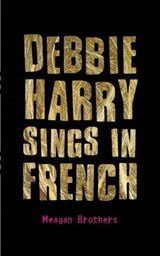 Debbie Harry Sings in French | Meagan Brothers |