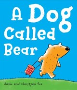 A Dog Called Bear | Diane Fox |