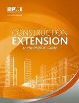 Construction Extension to the PMBOK Guide | Project Management Institute |