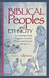 Biblical Peoples and Ethnicity | Ann E. Killebrew |
